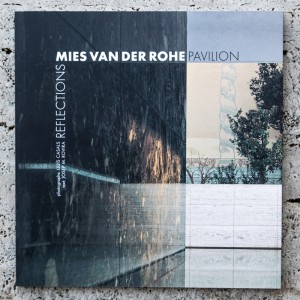 REFLEXIONS. PAVELLÓ MIES VAN DER ROHE
