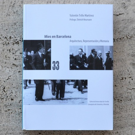 MIES IN BARCELONA. ARCHITECTURE, REPRESENTATION AND MEMORY
