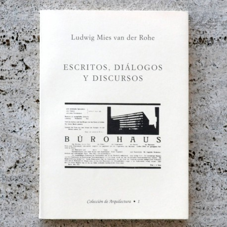 Ludwig Mies van der Rohe. WRITINGS, DIALOGUES AND SPEECHES