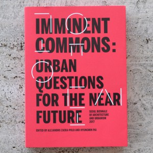 IMMINENT COMMONS: URBAN QUESTIONS FOR THE NEAR FUTURE