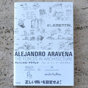 ALEJANDRO ARAVENA. THE FORCES IN ARCHITECTURE