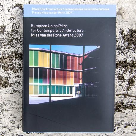 EUROPEAN UNION PRIZE FOR CONTEMPORARY ARCHITECTURE – MIES VAN DER ROHE AWARD 2007