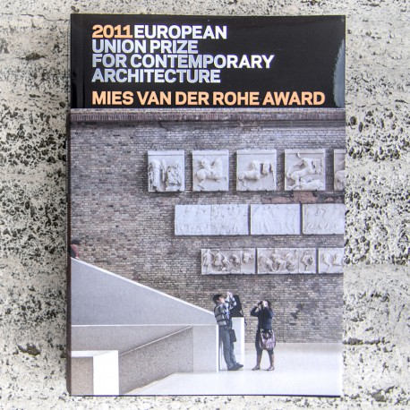 EUROPEAN UNION PRIZE FOR CONTEMPORARY ARCHITECTURE – MIES VAN DER ROHE AWARD 2011