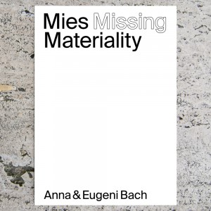 MIES MISSING MATERIALITY....