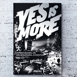 YES IS MORE. BJARKE INGELS...
