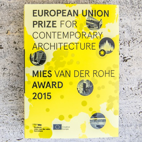 EUROPEAN UNION PRIZE FOR CONTEMPORARY ARCHITECTURE – MIES VAN DER ROHE AWARD 2015