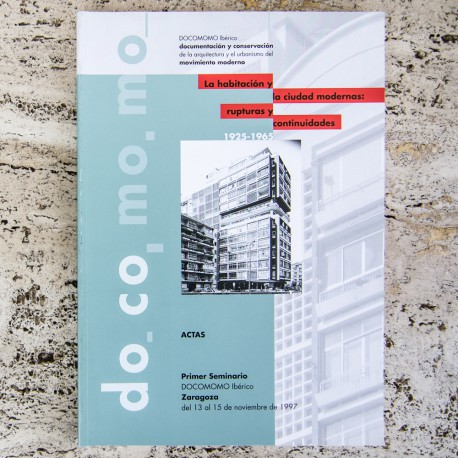 IBERIAN docomomo: THE MODERN ROOM AND CITY: BREAKS AND CONTINUITIES