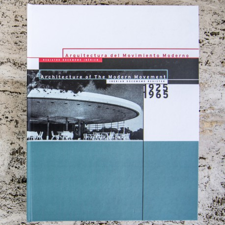 ARCHITECTURE OF THE MODERN MOVEMENT - IBERIAN DOCOMOMO REGISTER 1925-1965