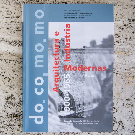 IBERIAN docomomo: MODERN ARCHITECTURE AND INDUSTRY 1900-1965