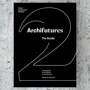 ARCHIFUTURES Vol 2. THE STUDIO