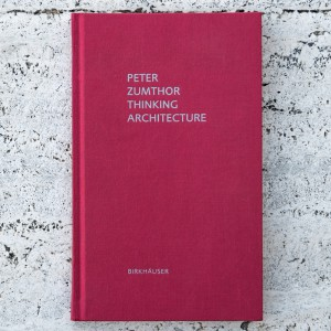 PETER ZUMTHOR. THINKING...