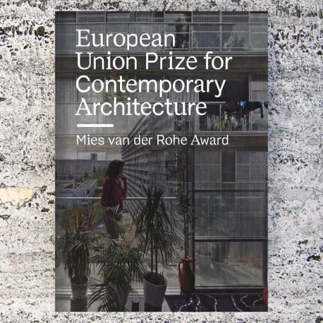 EUROPEAN UNION PRIZE FOR CONTEMPORARY ARCHITECTURE – MIES VAN DER ROHE AWARD 2019
