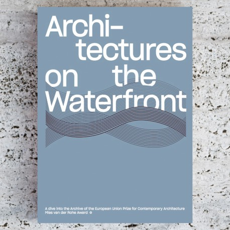 ARCHITECTURES ON THE WATERFRONT