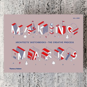 MAKING MARKS: ARCHITECTS'...