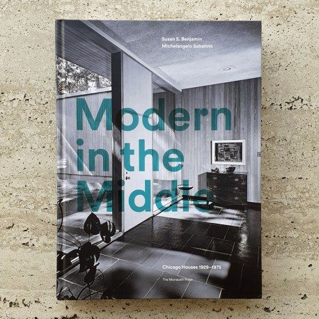 MODERN IN THE MIDDLE: CHICAGO HOUSES 1929-1975