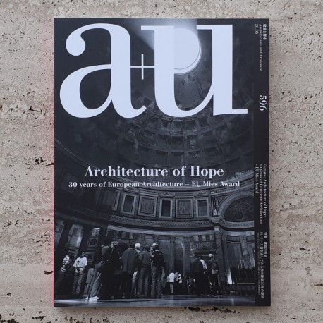 A+U 596 20:05 ARCHITECTURE OF HOPE - 30 YEARS OF EUROPEAN ARCHITECTURE - EU MIES AWARD