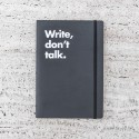 WRITE, DON'T TALK LEUCHTTURM 1917 NOTEBOOK