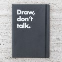 DRAW, DON'T TALK LEUCHTTURM 1917 NOTEBOOK
