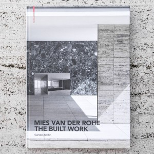 MIES VAN DER ROHE. THE BUILT WORK