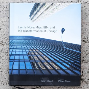 LAST IS MORE: MIES, IBM AND THE TRANSFORMATION OF CHICAGO