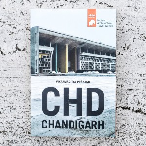 CHANDIGARH ARCHITECTONICAL TRAVEL GUIDE